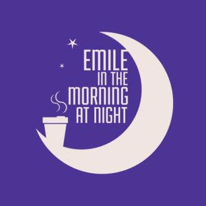 Emile in the Morning at Night podcast logo